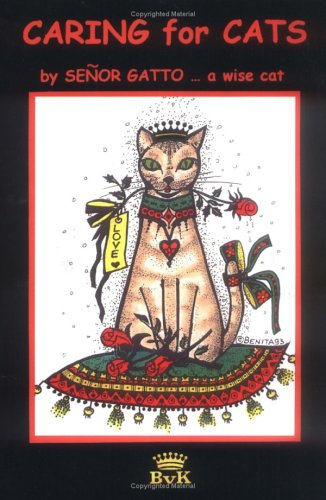 CARING FOR CATS by Senor Gatto ... a wise cat