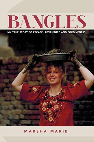 Bangles: My True Story of Escape, Adventure and Forgiveness. (Bangles Series Book ()