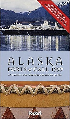 Alaska Ports of Call 1999: Glaciers, Totems & Gold Rush