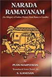 img - for Narada Ramayanam: (An Allegory of Indian History from Rama to Gandhi) book / textbook / text book