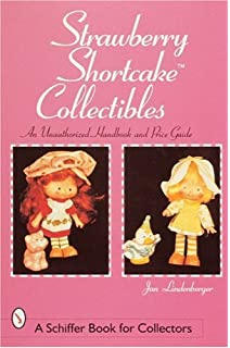 The cream of strawberry shortcake™ collectibles: an unauthorized.