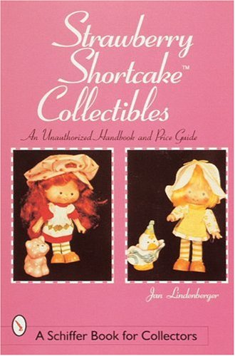 The cream of strawberry shortcake(tm) collectibles: an.