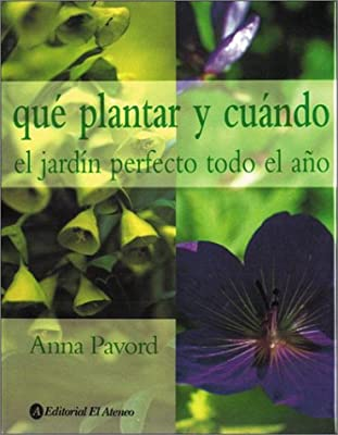 Que Plantar y Cuando - El Jardin Perfecto Todo Todo El Ano: Amazon.es: Pavord, Anna: Libros