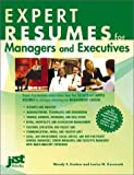 Expert Resumes for Managers and Executives, Wendy S. Enelow and Louise M. Kursmark, 1563709384