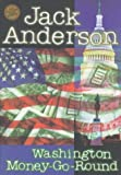 The Washington Money Go-Round, Anderson, Jack, 0963789937