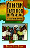 African Tradition in Marriage, Patience Turtoe-Sanders, 0966452909