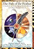 The Path of the Feather: A Handbook and Kit for Making Medicine Wheels and Calling in the Spirit Animals