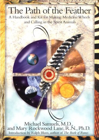 The Path of the Feather: A Handbook and Kit for Making Medicine Wheels and Calling in the Spirit Animals by Putnam Adult