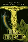 Tales of Evil and Good, Phillip Duke, 0595159346