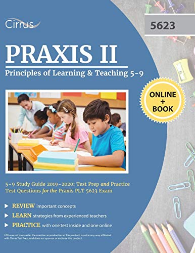Praxis II Principles of Learning and Teaching 5-9 Study Guide 2019-2020: Test Prep and Practice Test Questions for the Praxis PLT 5623 Exam