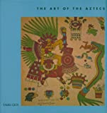 The Art of the Aztecs, Nigel Cawthorne, 1571456392