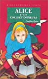 Alice et les collectionneurs