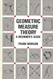 Geometric Measure Theory, Frank Morgan, 0125068557
