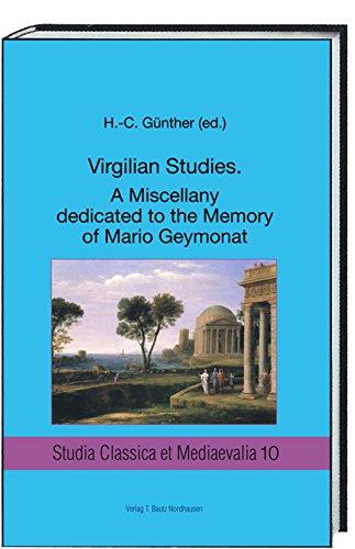 VIRGILIAN STUDIES A MISCELLANY DEDICATED TO THE MEMORY OF MARIO GEYMONAT (26.1.1941 – 17.2.2012) (Studia Classica et Mediaevalia 10) (German Edition)