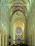 Gothic Architecture (The Yale University Press Pelican History of Art Series)