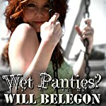 Wet Panties? | Will Belegon