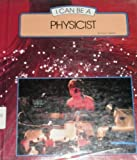 I Can Be a Physicist, Paul P. Sipiera, 0516019643