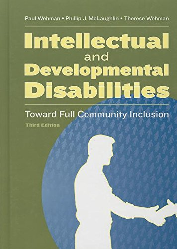Intellectual And Developmental Disabilities: Toward Full Community Inclusion