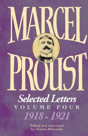 Marcel Proust: Selected Letters, Vol. 4: 1918-1922 - Marcel Proust French Writer
