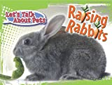 Raising Rabbits, David Armentrout and Patricia Armentrout, 161590249X