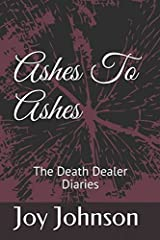 Ashes To Ashes: The Death Dealer Diaries Paperback
