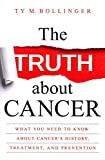 The Truth about Cancer: What You Need to Know about