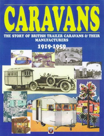 Caravans: The Story of British Trailer Caravans and Their Manufacturers, 1919-59 PDF