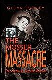 The Mosser Massacre, Glenn Shirley, 1571686142