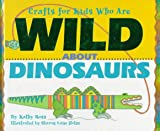 Crafts/Kids Who Are Wild about Dinosaurs, Kathy Ross, 0761300538