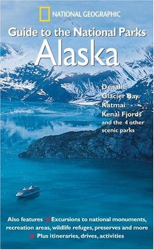 Denali National Park History (National Geographic Guide to the National Parks: Alaska: Denali, Glacier Bay, Katmai, Kenai Fjords, and the 4 Other Scenic Parks)