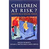 Children at Risk?: Safety As a Social Value