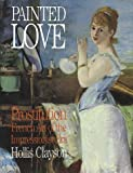 img - for Painted Love: Prostitution in French Art of the Impressionist Era (Texts & Documents) book / textbook / text book