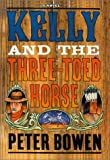 Kelly and the Three-Toed Horse, Peter Bowen, 0312241062