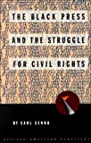 The Black Press and the Struggle for Civil Rights, Carl Senna, 0531156931