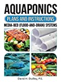 img - for Aquaponic Plans & Instructions: Media-Bed (Flood-and-Drain) Systems book / textbook / text book