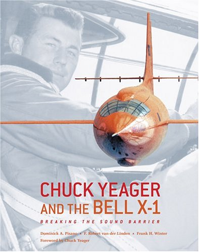 chuck-yeager-and-the-bell-x-1-breaking-the-sound-barrier