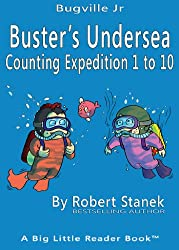 Buster's Undersea Counting Expedition 1 to 10 (Bugville Critters, Bugville Jr Book 7)