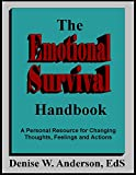 The Emotional Survival Handbook: A Personal Resource for Changing Thoughts, Feelings, and Actions