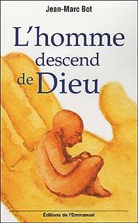 L'homme descend de Dieu, Bot, Jean-Marc