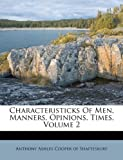 Characteristicks of Men, Manners, Opinions, Times, , 1175993697