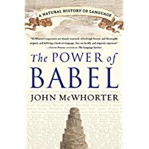 The Power of Babel: A Natural History of Language
