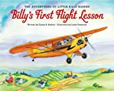 Billy's First Flight Lesson, Elaine R. Barber, 1450706207