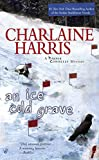 ice box murders - An Ice Cold Grave (Harper Connelly Mysteries, No. 3)