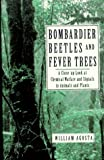 Bombardier Beetles and Fever Trees: Close-up Look at Chemical Warfare and Signals in Animals and Plants (Helix books)