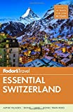Fodor s Essential Switzerland (Full-color Travel Guide)