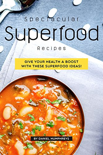 Spectacular Chocolate Chip - Spectacular Superfood Recipes: Give your Health a Boost with these Superfood Ideas!