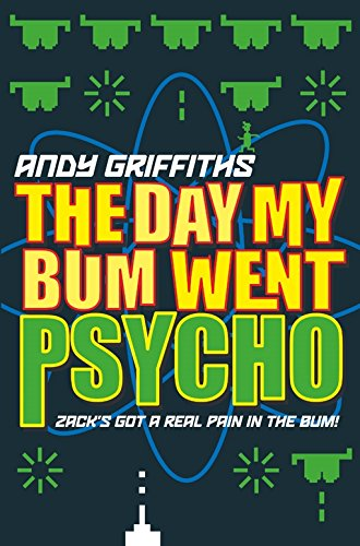 The Day My Bum Went Psycho (The Day My Butt Went Psycho Series)
