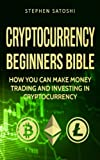 img - for Cryptocurrency: Beginners Bible - How You Can Make Money Trading and Investing in Cryptocurrency like Bitcoin, Ethereum and altcoins book / textbook / text book