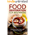 Food Dehydration for Beginners: A Step-by-Step Guide with Delicious Recipes