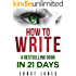 How to Write: A Bestselling Book in 21 Days